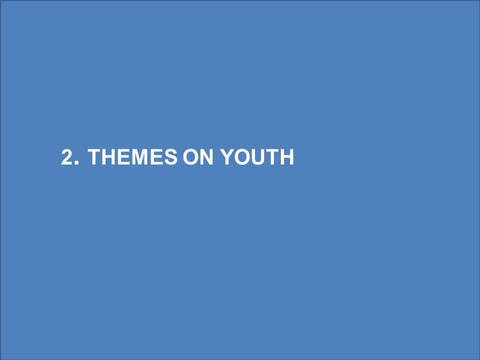 2. THEMES ON YOUTH