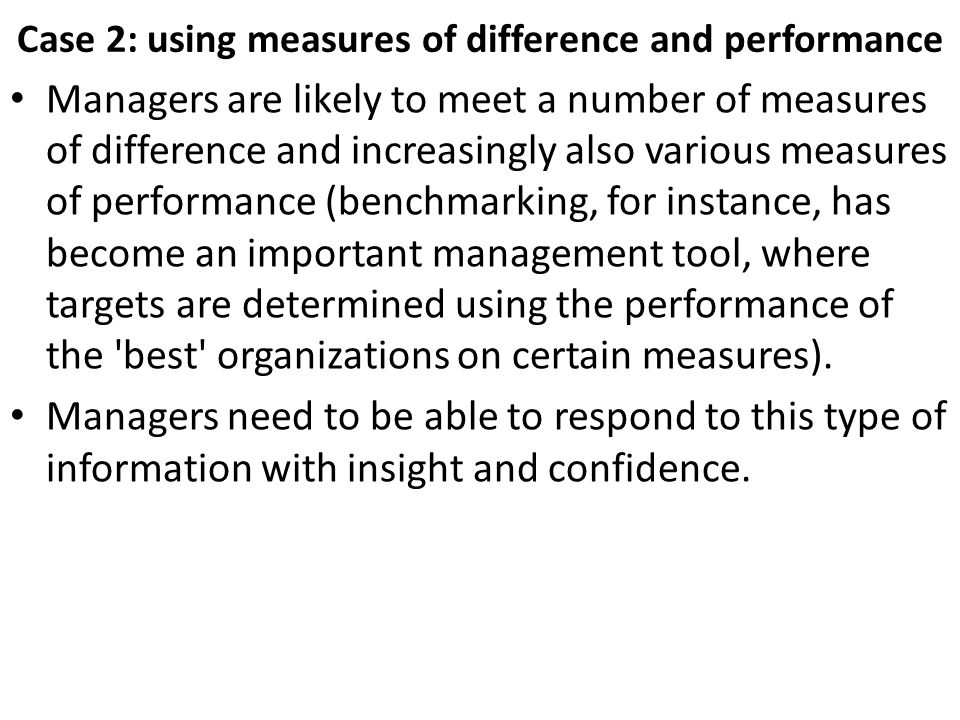 Case 2: using measures of difference and performance
