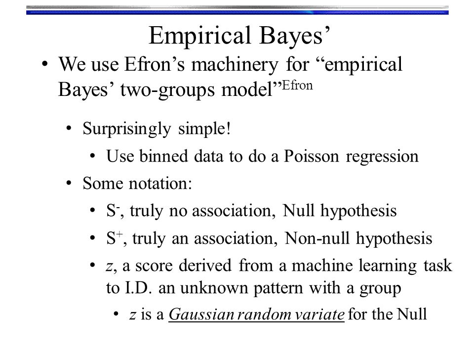 Empirical Bayes' We use Efron's machinery for empirical Bayes' two-groups model Efron. Surprisingly simple!