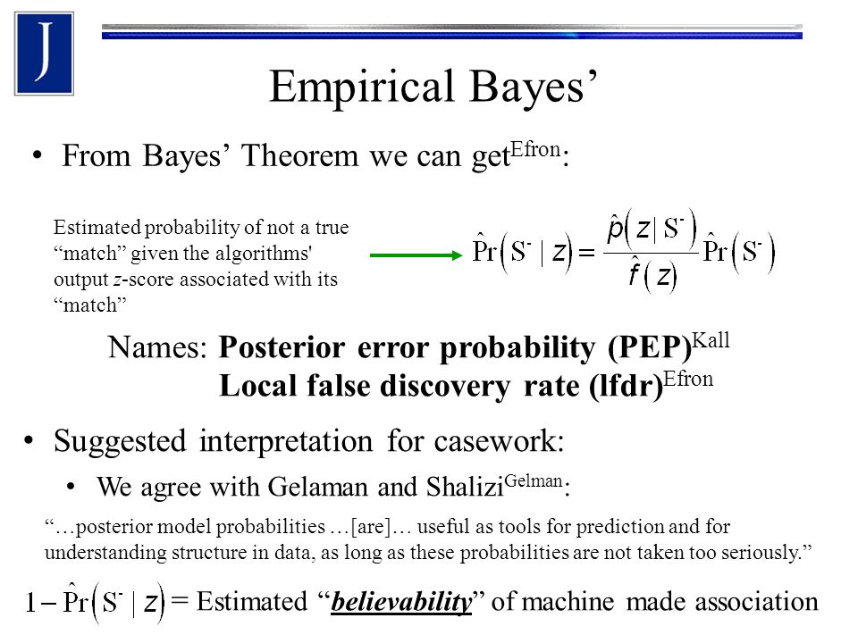 Empirical Bayes' From Bayes' Theorem we can getEfron: