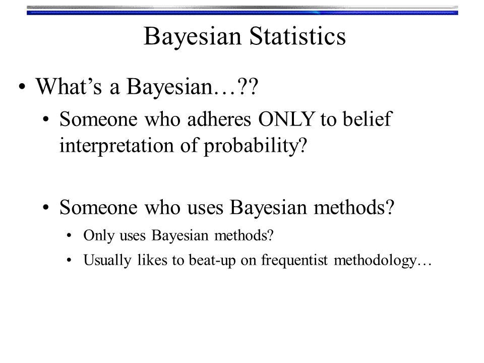 Bayesian Statistics What's a Bayesian…