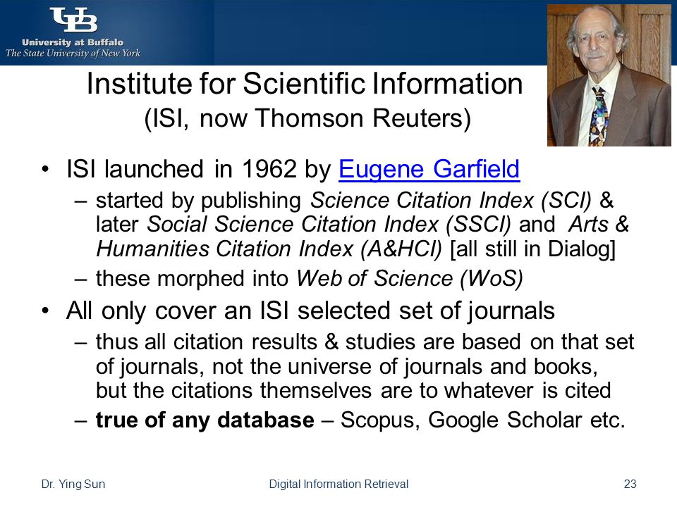 Institute for Scientific Information (ISI, now Thomson Reuters)