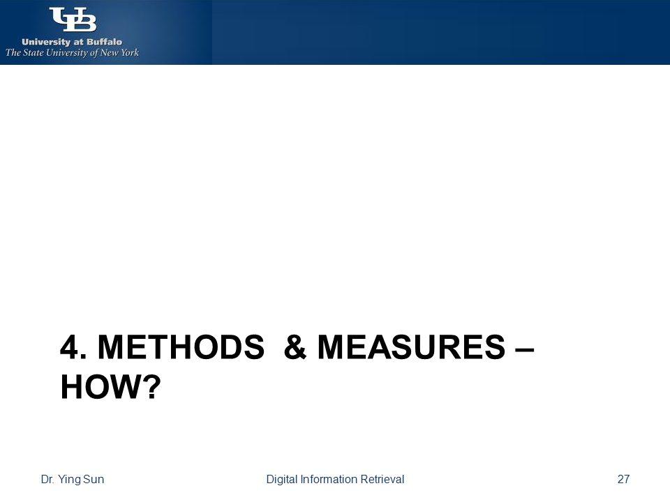 4. Methods & measures – how