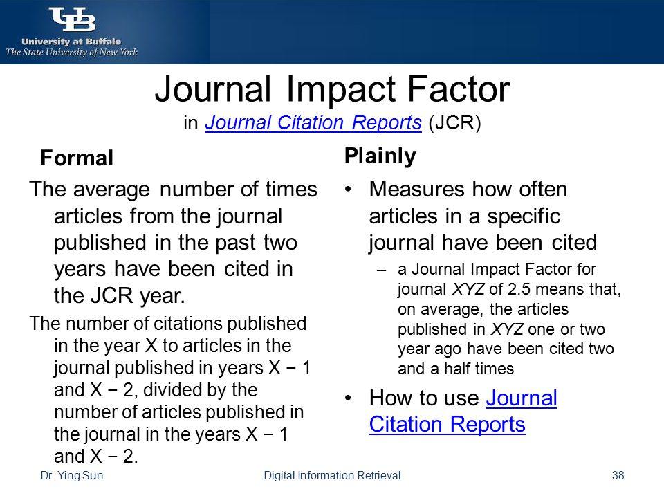 Journal Impact Factor in Journal Citation Reports (JCR)