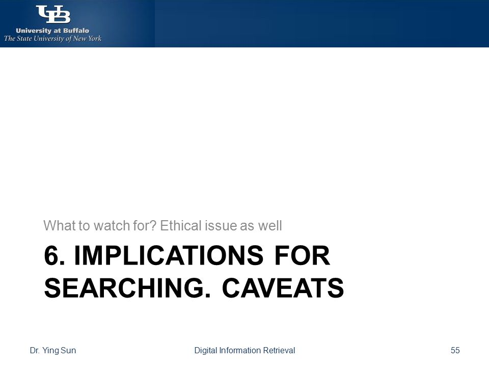 6. Implications for searching. Caveats