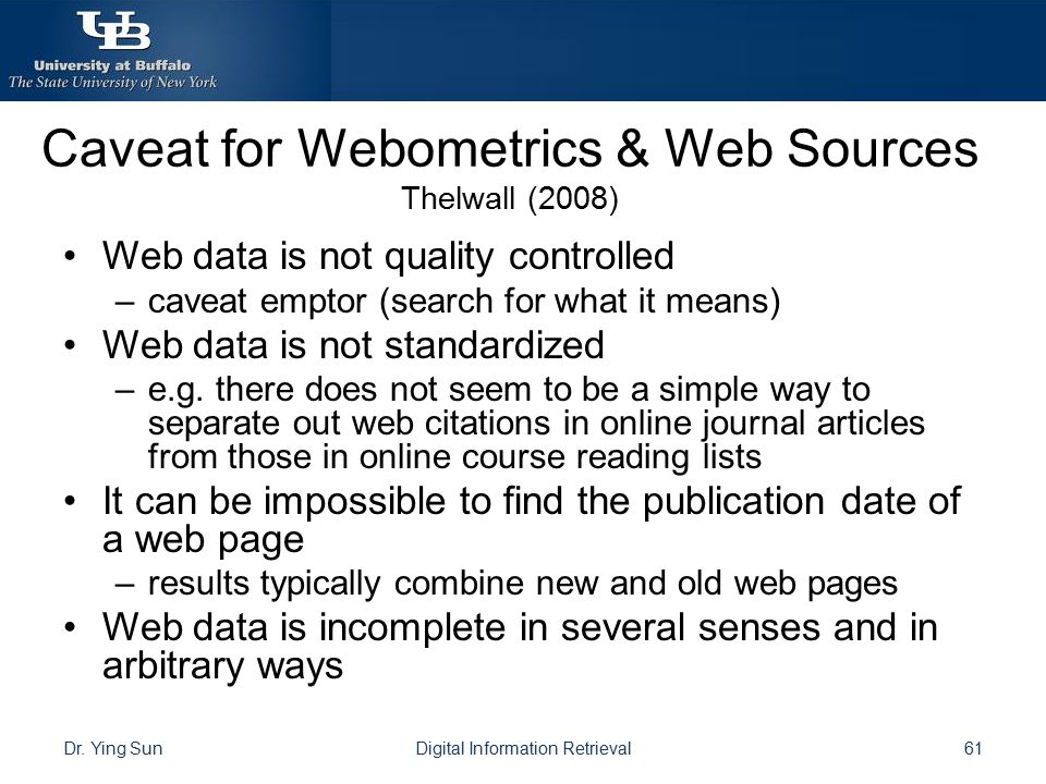 Caveat for Webometrics & Web Sources Thelwall (2008)