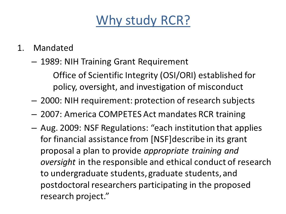 Why study RCR Mandated 1989: NIH Training Grant Requirement