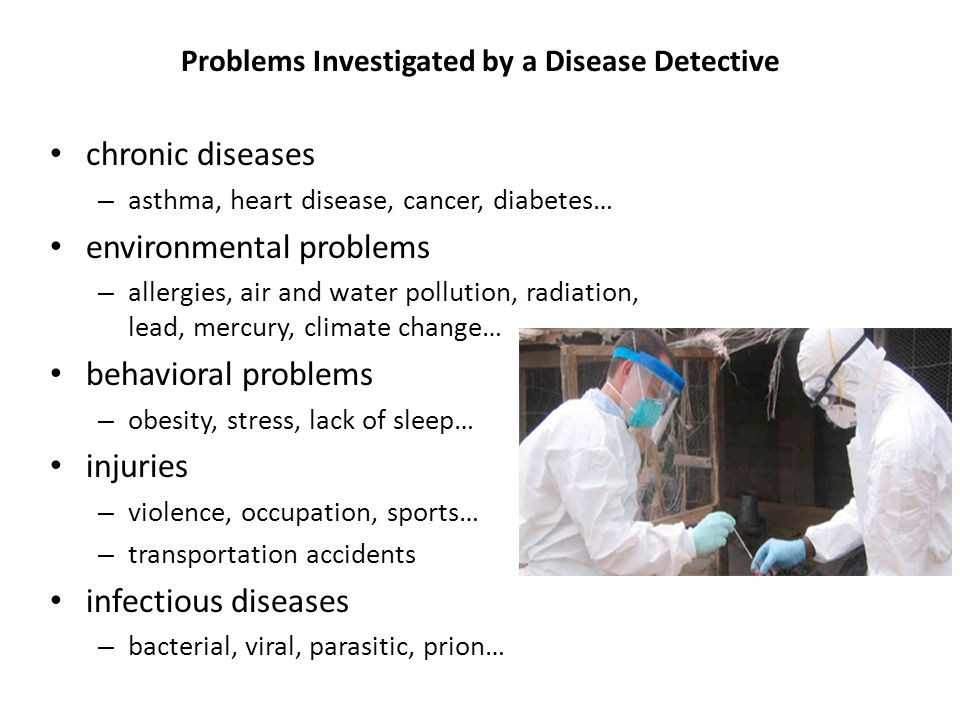 Problems Investigated by a Disease Detective