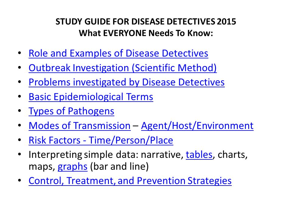 STUDY GUIDE FOR DISEASE DETECTIVES 2015 What EVERYONE Needs To Know: