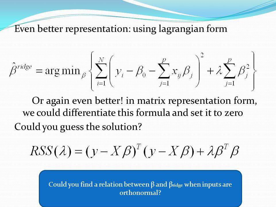 Even better representation: using lagrangian form Or again even better