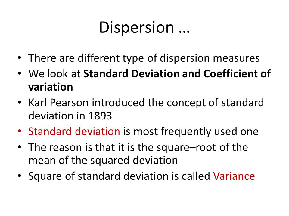 Dispersion … There are different type of dispersion measures