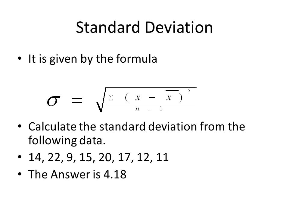 Standard Deviation It is given by the formula