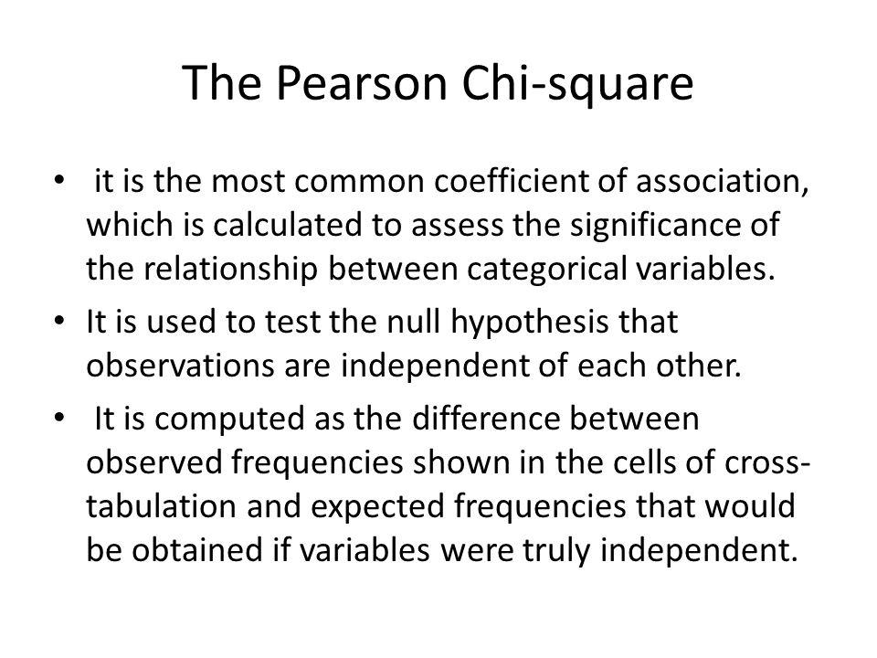 The Pearson Chi-square