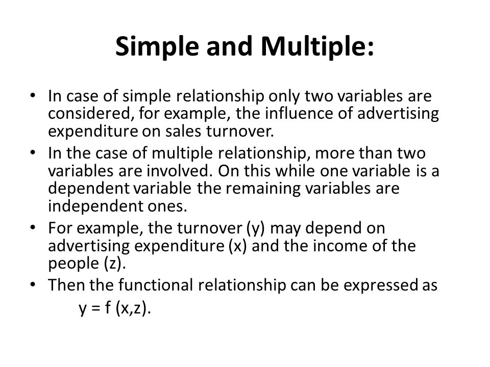Simple and Multiple: y = f (x,z).