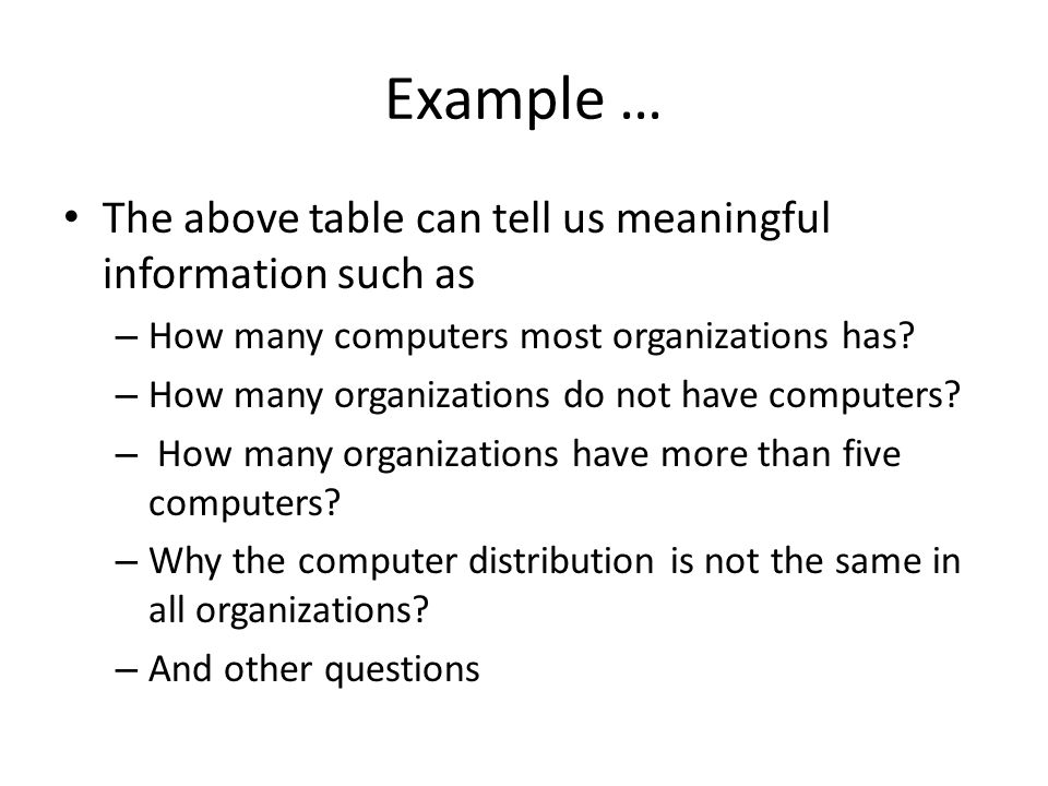 Example … The above table can tell us meaningful information such as