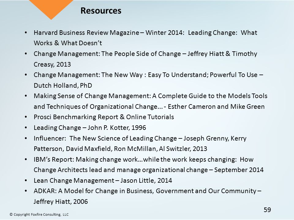 Resources Harvard Business Review Magazine – Winter 2014: Leading Change: What Works & What Doesn't.