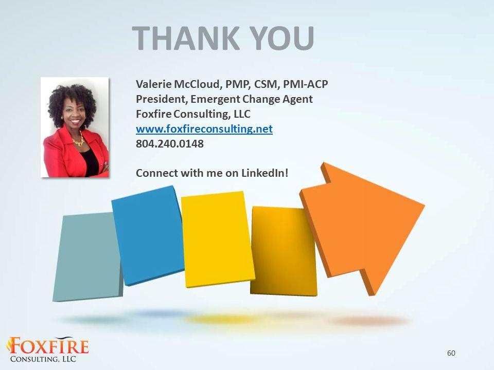 THANK YOU Valerie McCloud, PMP, CSM, PMI-ACP