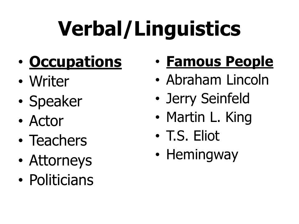 Verbal/Linguistics Occupations Writer Speaker Actor Teachers Attorneys