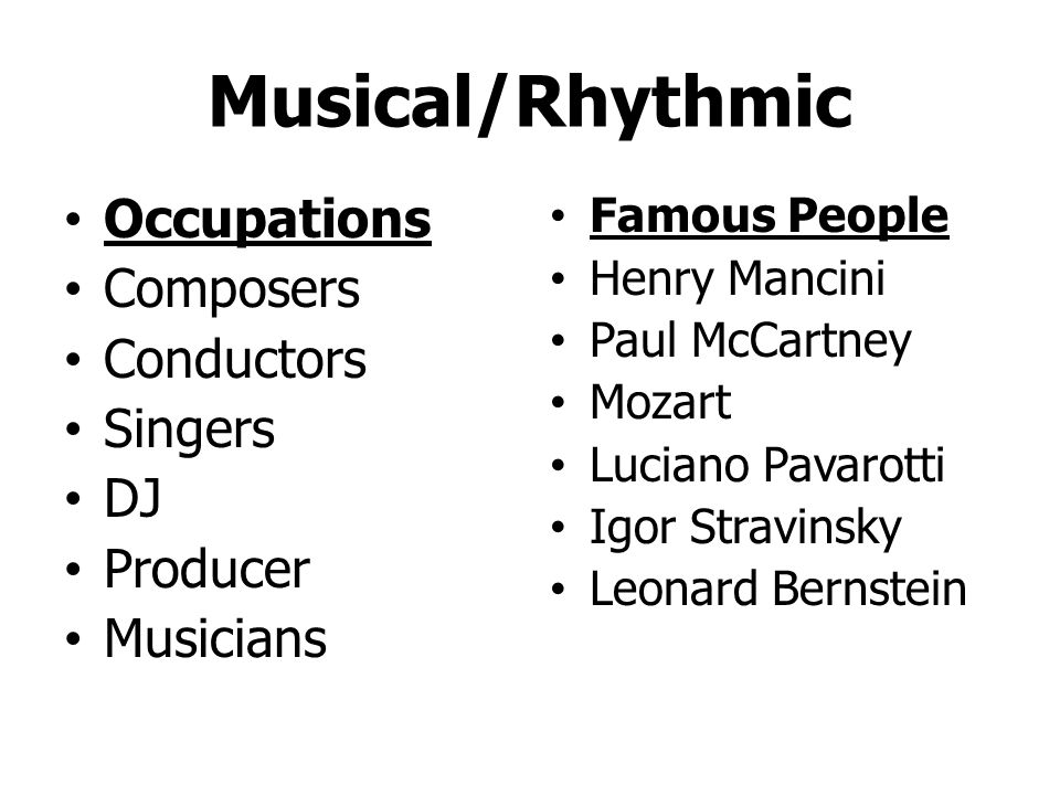 Musical/Rhythmic Occupations Composers Conductors Singers DJ Producer
