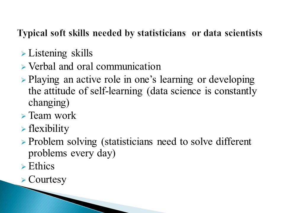 Typical soft skills needed by statisticians or data scientists
