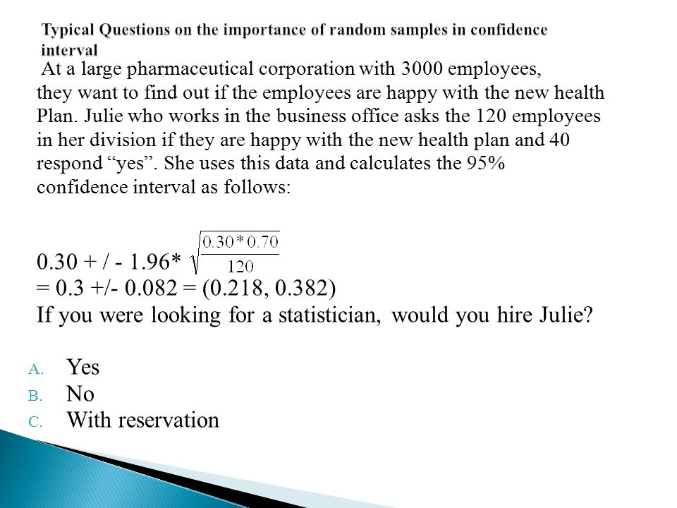 If you were looking for a statistician, would you hire Julie Yes No