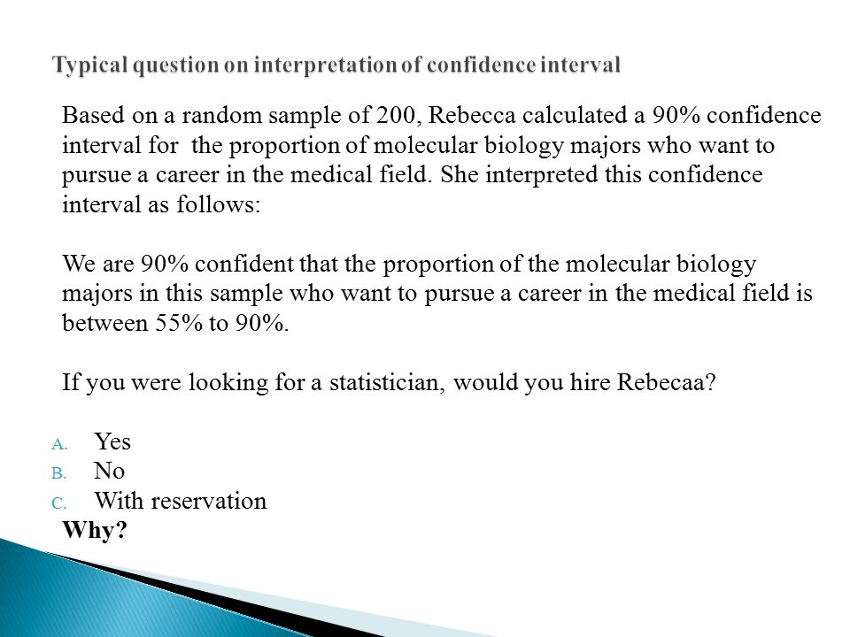 Typical question on interpretation of confidence interval
