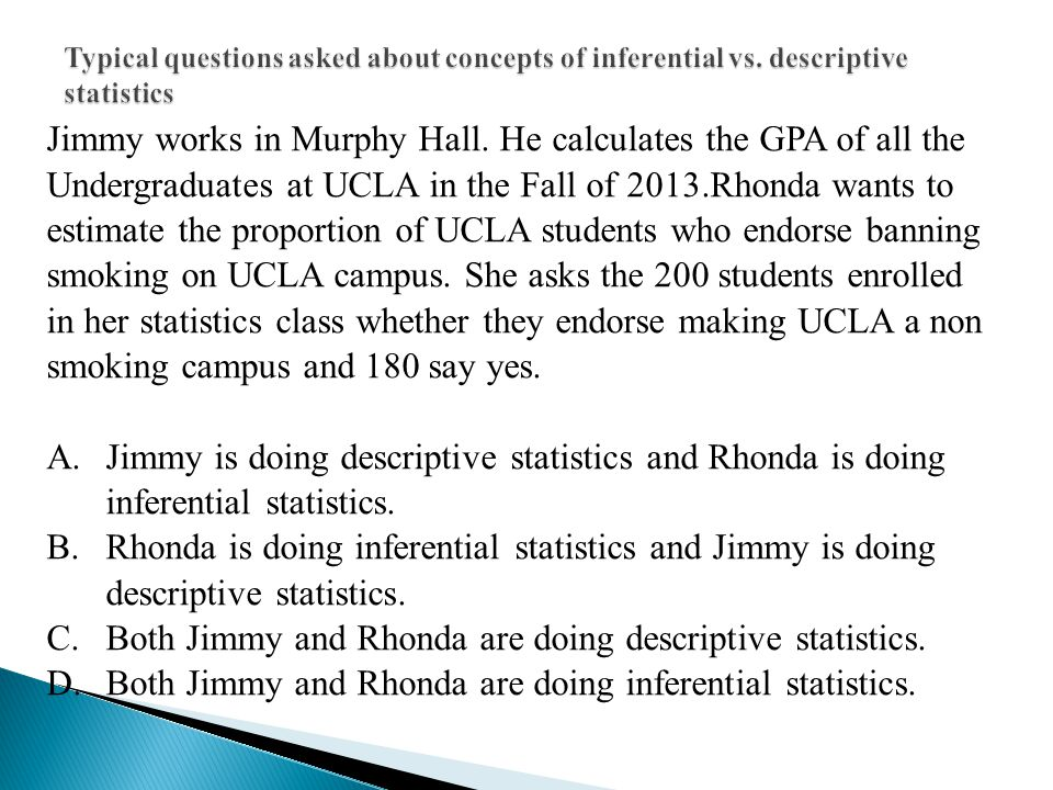 Jimmy works in Murphy Hall. He calculates the GPA of all the