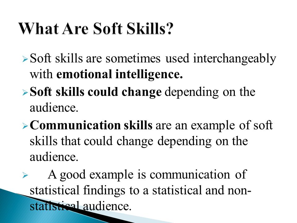 What Are Soft Skills Soft skills are sometimes used interchangeably with emotional intelligence.