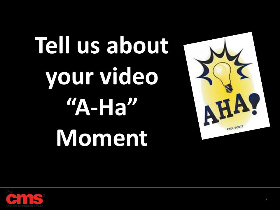 Tell us about your video A-Ha Moment