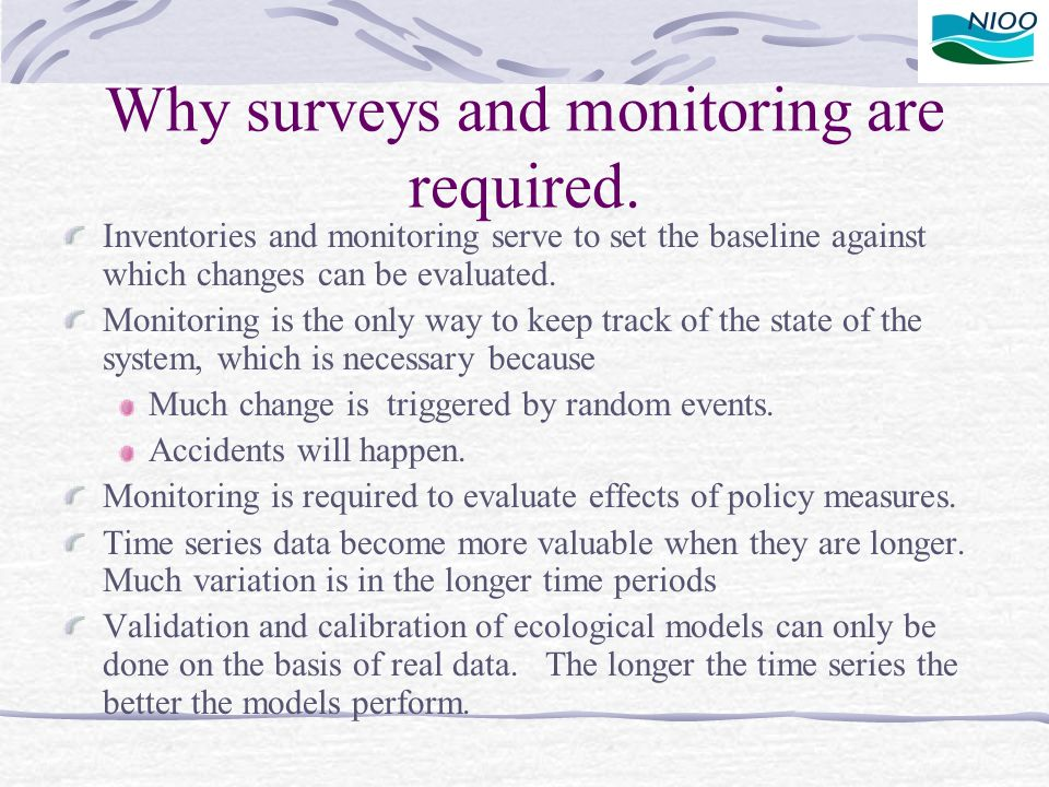 Why surveys and monitoring are required.