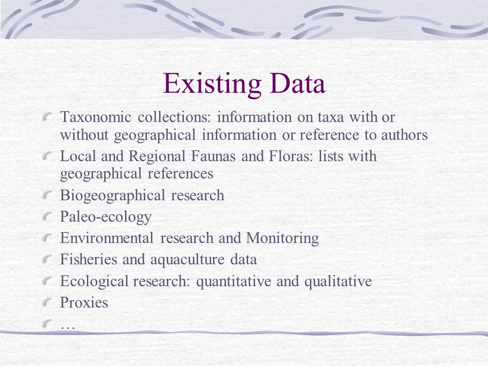 Existing Data Taxonomic collections: information on taxa with or without geographical information or reference to authors.
