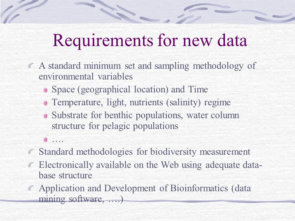 Requirements for new data
