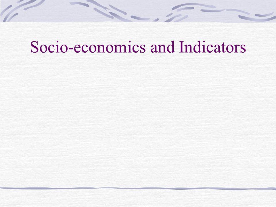 Socio-economics and Indicators