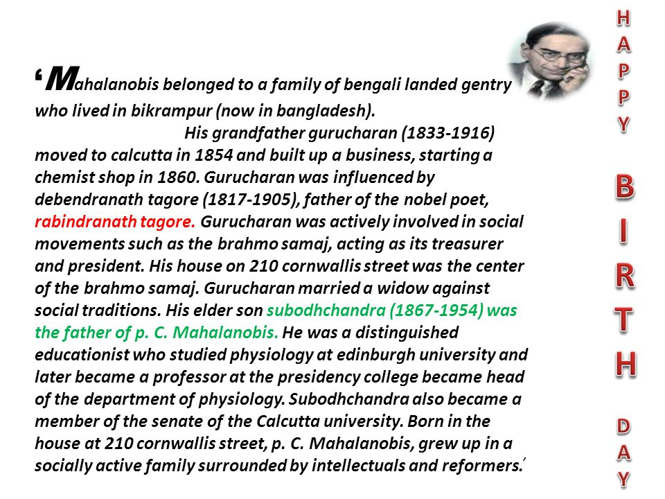 H A. P. Y. B. I. R. T. D. 'Mahalanobis belonged to a family of bengali landed gentry who lived in bikrampur (now in bangladesh).
