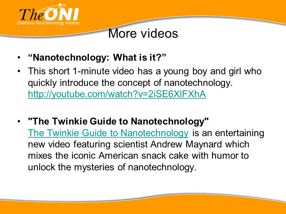 More videos Nanotechnology: What is it