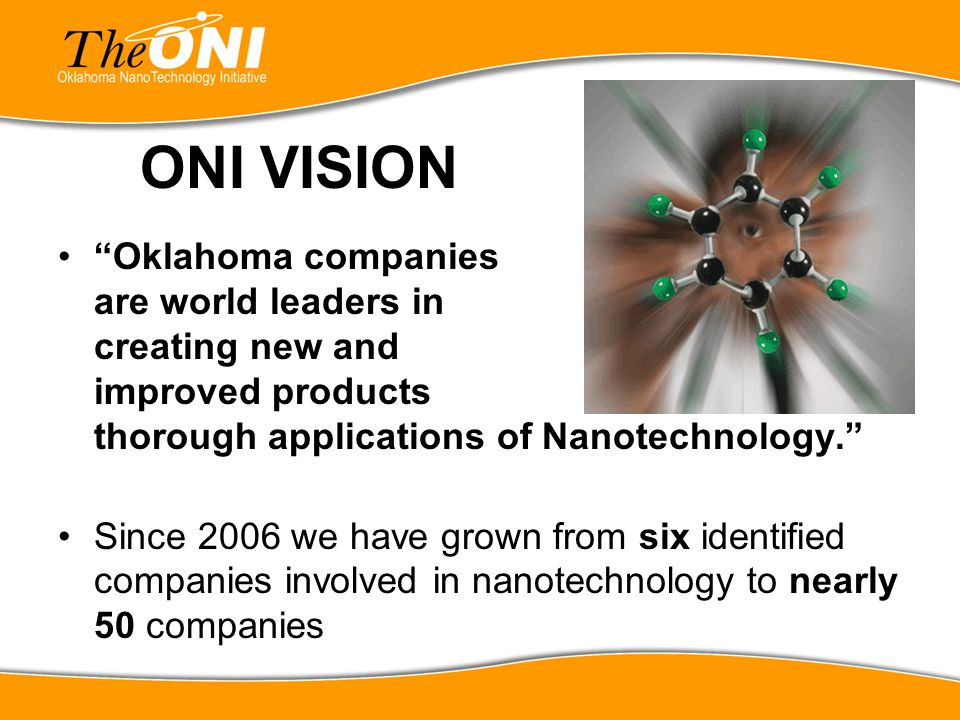 ONI VISION Oklahoma companies are world leaders in creating new and improved products thorough applications of Nanotechnology.