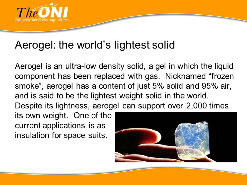 Aerogel: the world's lightest solid Aerogel is an ultra-low density solid, a gel in which the liquid component has been replaced with gas.