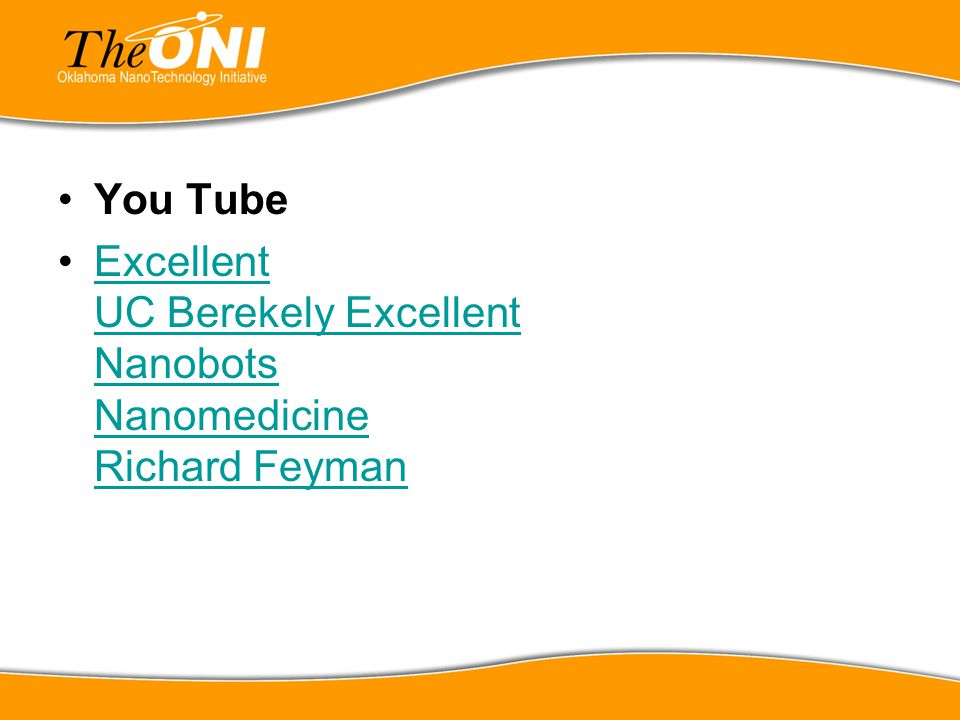 You Tube Excellent UC Berekely Excellent Nanobots Nanomedicine Richard Feyman