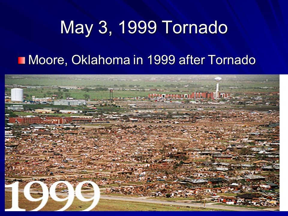 May 3, 1999 Tornado Moore, Oklahoma in 1999 after Tornado