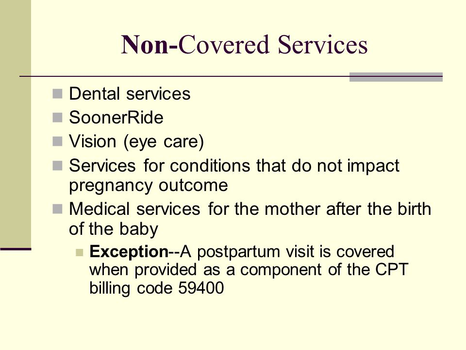 Non-Covered Services Dental services SoonerRide Vision (eye care)