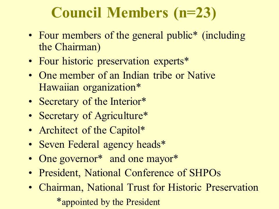 Council Members (n=23) Four members of the general public* (including the Chairman) Four historic preservation experts*