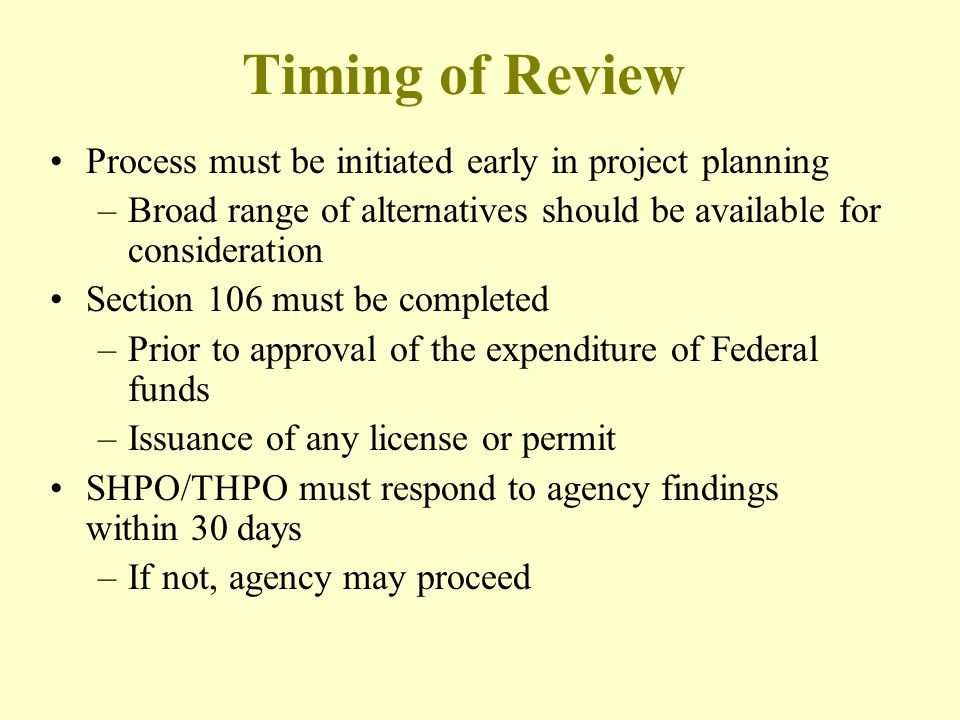 Timing of Review Process must be initiated early in project planning