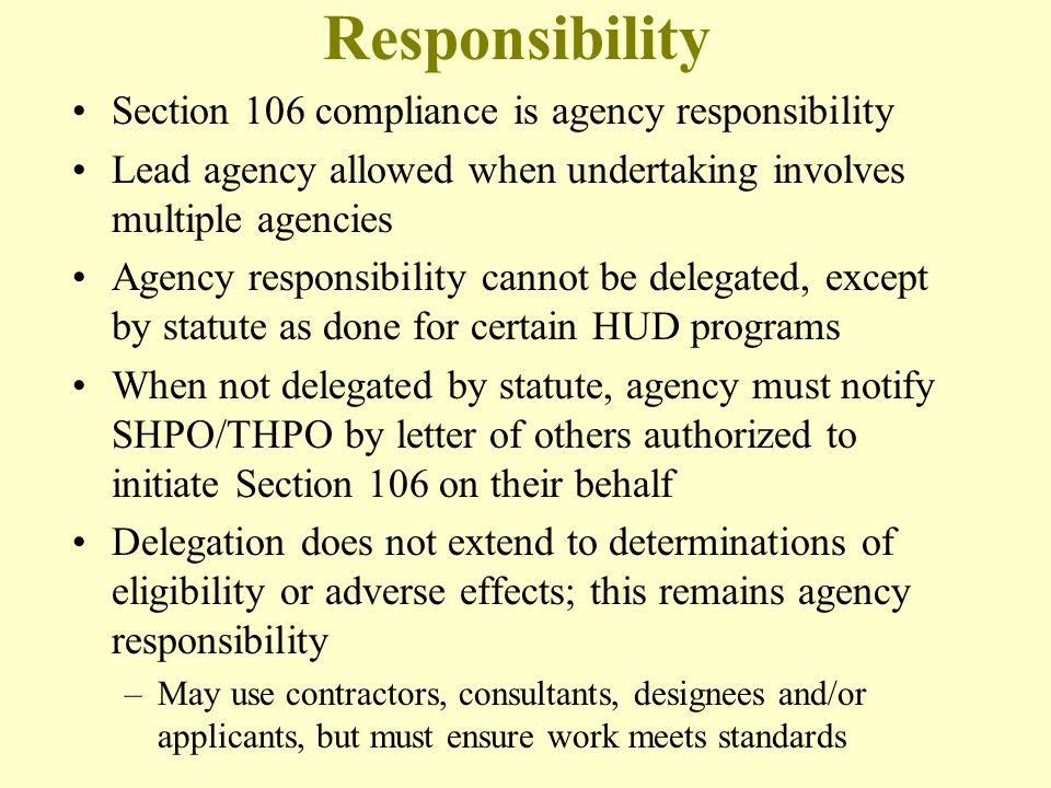 Responsibility Section 106 compliance is agency responsibility
