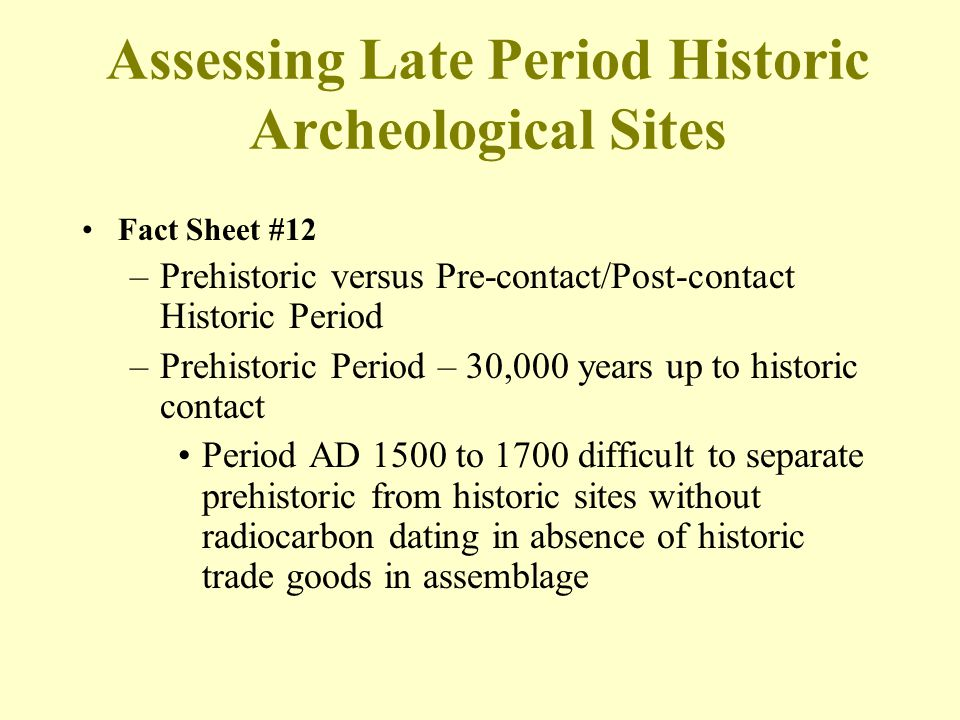 Assessing Late Period Historic Archeological Sites