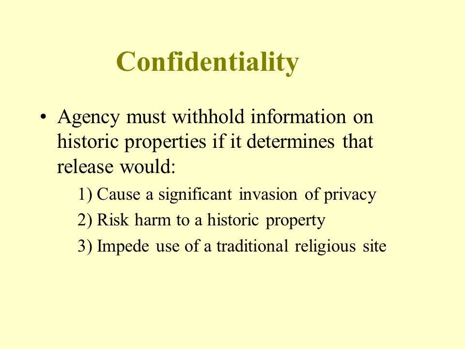 Confidentiality Agency must withhold information on historic properties if it determines that release would: