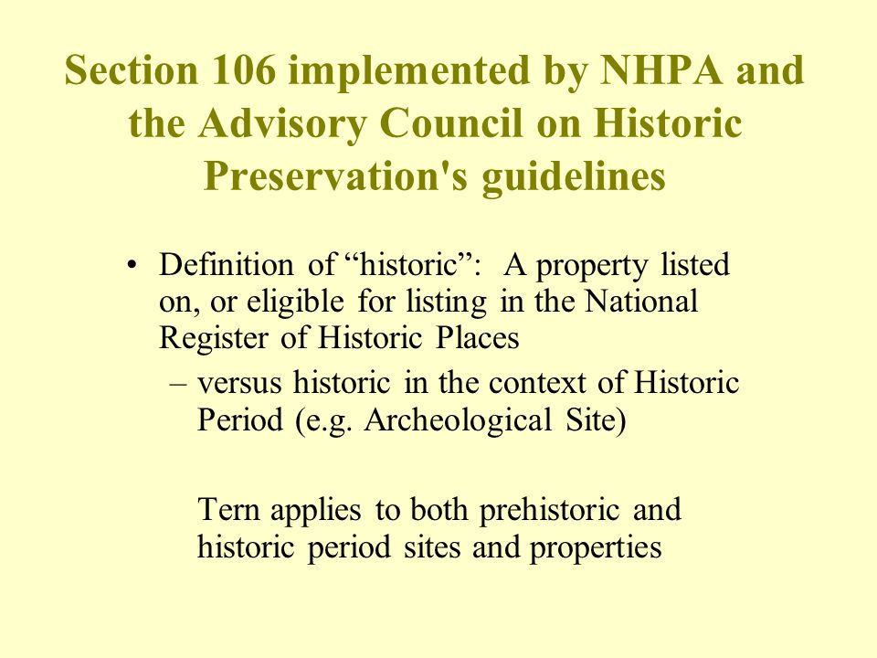 Section 106 implemented by NHPA and the Advisory Council on Historic Preservation s guidelines