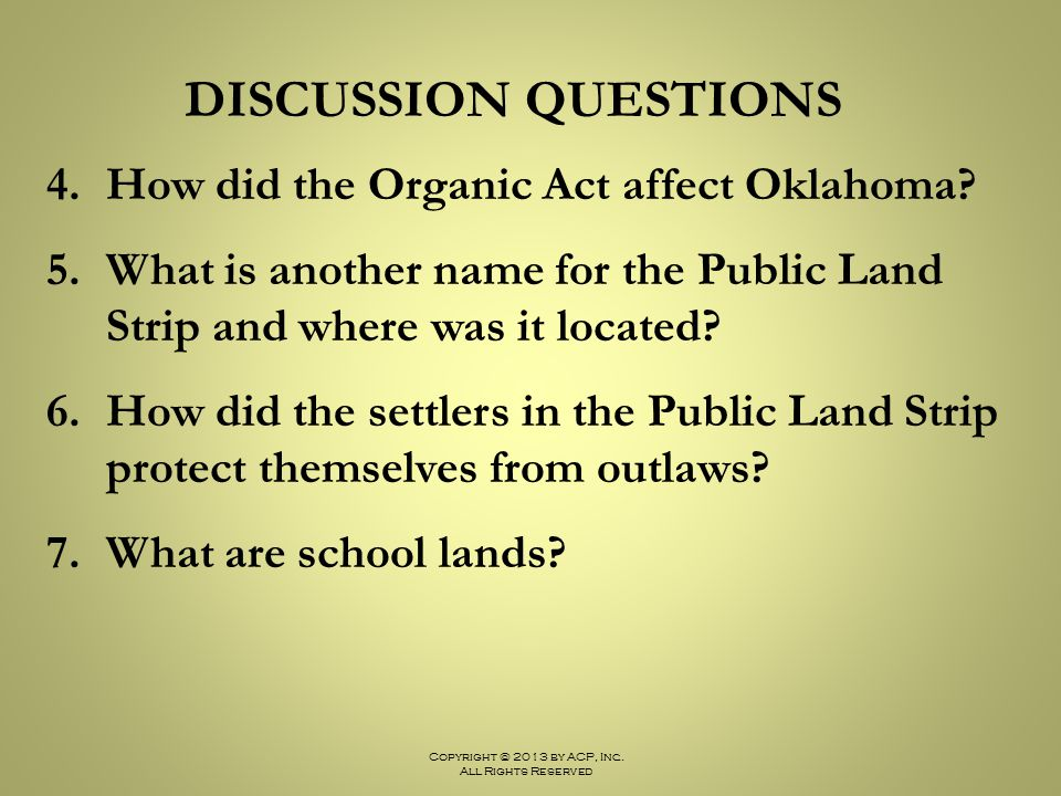 DISCUSSION QUESTIONS How did the Organic Act affect Oklahoma