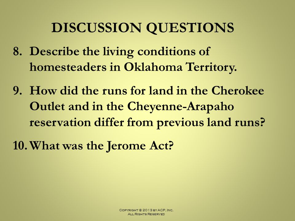 DISCUSSION QUESTIONS Describe the living conditions of homesteaders in Oklahoma Territory.
