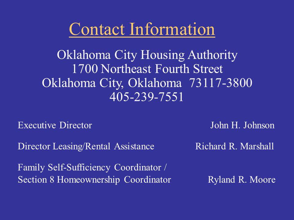 Contact Information Oklahoma City Housing Authority. 1700 Northeast Fourth Street. Oklahoma City, Oklahoma 73117-3800.