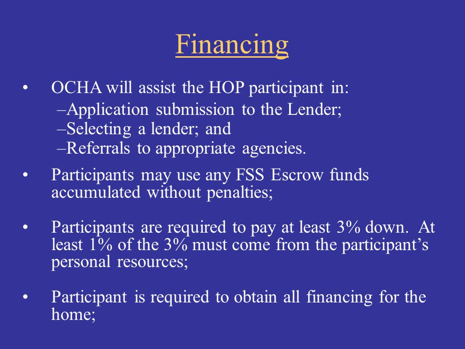 Financing OCHA will assist the HOP participant in: